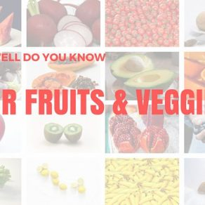 HOW WELL DO YOU KNOW YOUR FRUITS & VEGGIES
