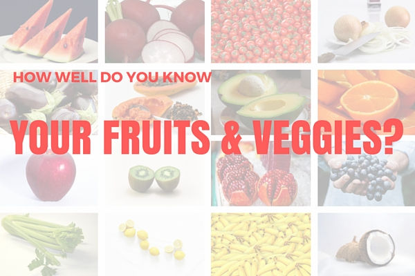 HOW WELLDO YOU KNOWYOUR FRUITS & VEGGIES-